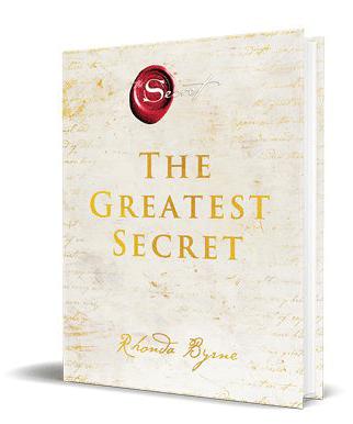 Rhonda Byrne's, The Greatest Secret Book